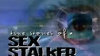 True Stories of a Fucky-fucky Stalker 3